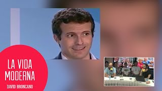 ¡VIVA EL REY! Pablo Casado es un puto flipado #LaVidaModerna