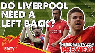 """Do Liverpool need a left back?"" 