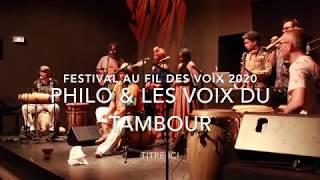Philo & Les Voix du Tambour au Festival Au Fil des Voix 2020