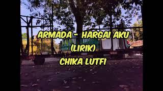 ARMADA-HARGAI AKU cover Chika Lutfi (lirik)