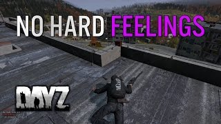 No Hard Feelings - Dayz Standalone