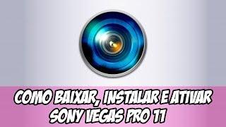 Como Baixar, instalar e Ativar o Sony vegas pro 11