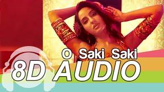 O SAKI SAKI | 8D Audio Song | Batla House | Neha Kakkar | Tulsi Kumar (HQ) 🎧.mp3