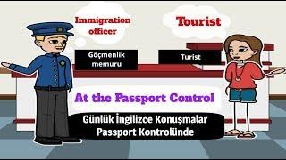 Günlük İngilizce / İngilizce Pasaport Kontrol Konuşmaları / Diyalogları ( At the Passport Control )