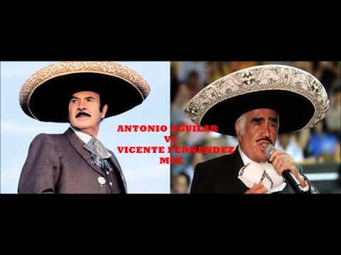 ANTONIO AGUILAR VS VICENTE FERNANDEZ MIX