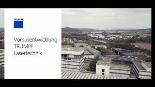 TRUMPF Unternehmen:  Die Vorausentwicklung der TRUMPF Lasertechnik
