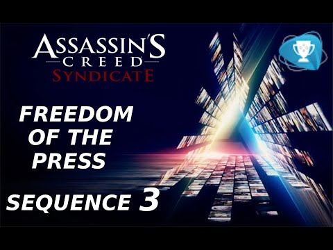 Assassins Creed Syndicate - Sequence 3 Freedom of the Press