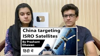 China targeting ISRO and NASA Satellite in Space |Current Affairs| Reaction!