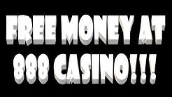 FREE Money With 888 Casino!!!
