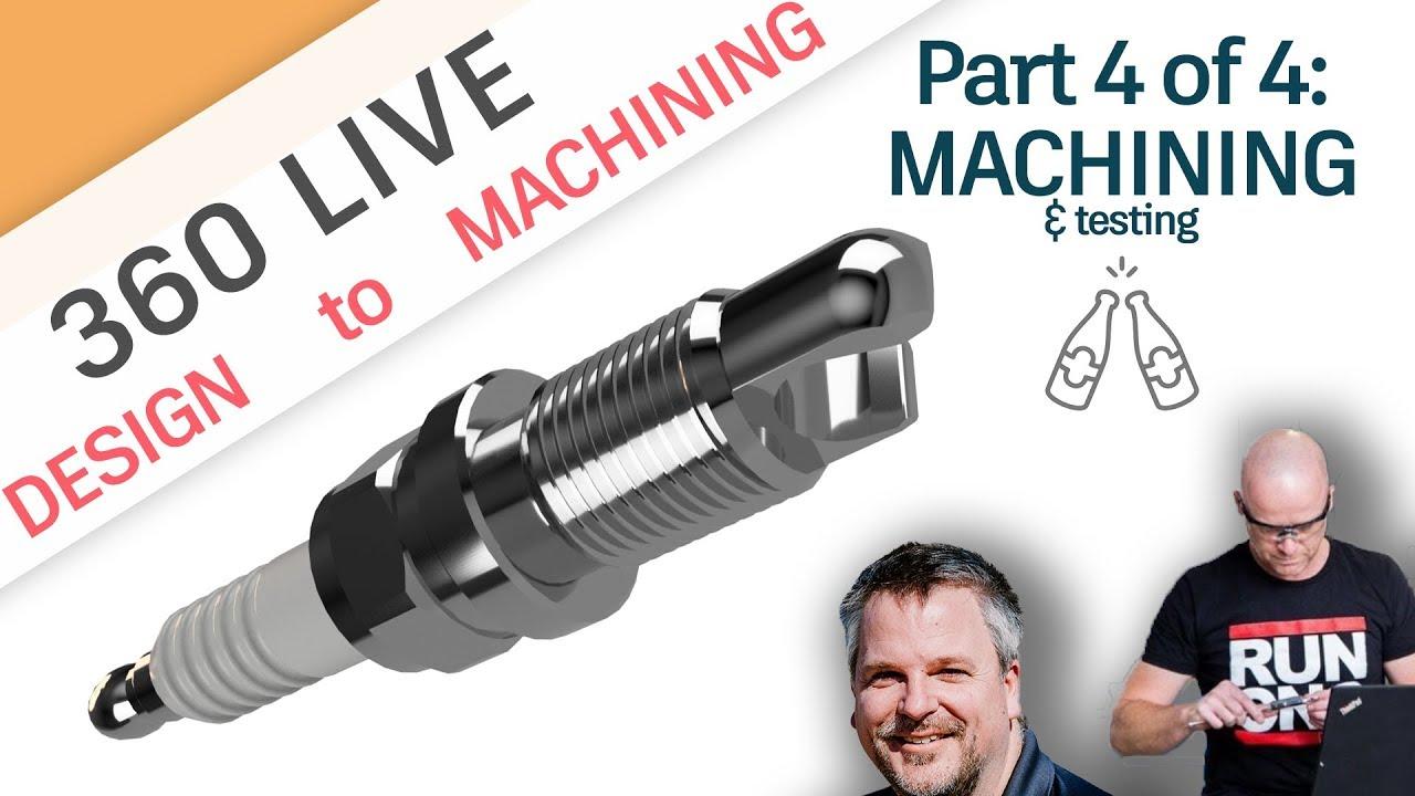 360 LIVE: Manufacturing Spark Plug Opener, Part 4 of 4