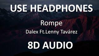 Dalex - Rompe ft Lenny Tavárez ( 8D Audio ) 🎧