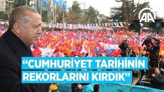 Cumhurbaşkanı Erdoğan: Cumhuriyet tarihinin rekorlarını kırdık