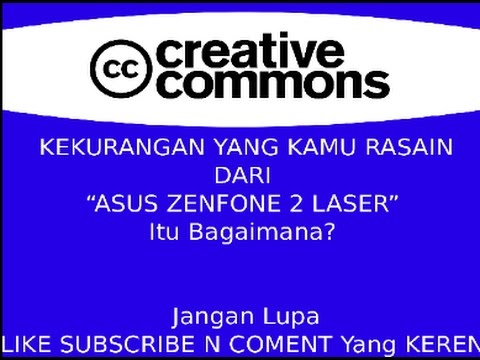 Kelebihan dan Kekurangan Asus Zenfone 2 Laser Menurut Penggunanya