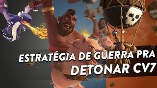 ESTRATÉGIA DE GUERRA PARA DETONAR CV7 - CLASH OF CLANS - CLÃ APOCALIPSE