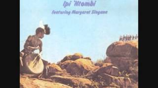 Ipi 'Ntombi Featuring Margaret Singana - The Warrior
