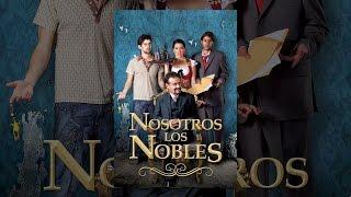 Nosotros los nobles pelicula completa gratis