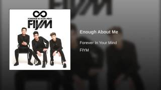 Enough about me- Forever in your mind