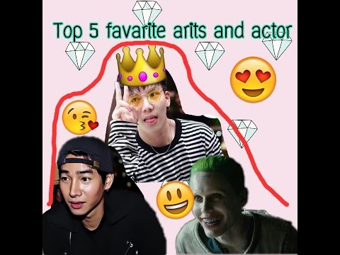 Top 5 favarite artists and actor 😎💕 || iiamguszy J