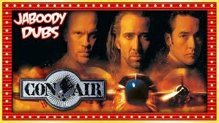 Con Air Commentary Highlights - Jaboody Dubs
