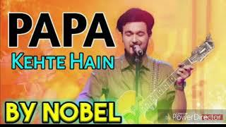 Papa Kehte Hain Bada Naam Karega || Noble Man || SAREGAMAPA || mp3 song download