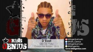 D-East - Up To You [Ocean Fire Riddim] January 2015
