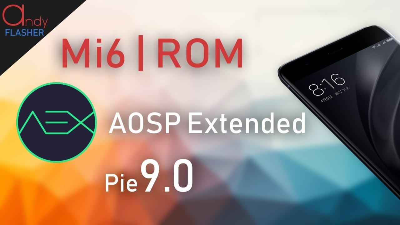 AEX Official Pie 9 0   Mi6 Rom
