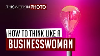 How to THINK like a Businesswoman!