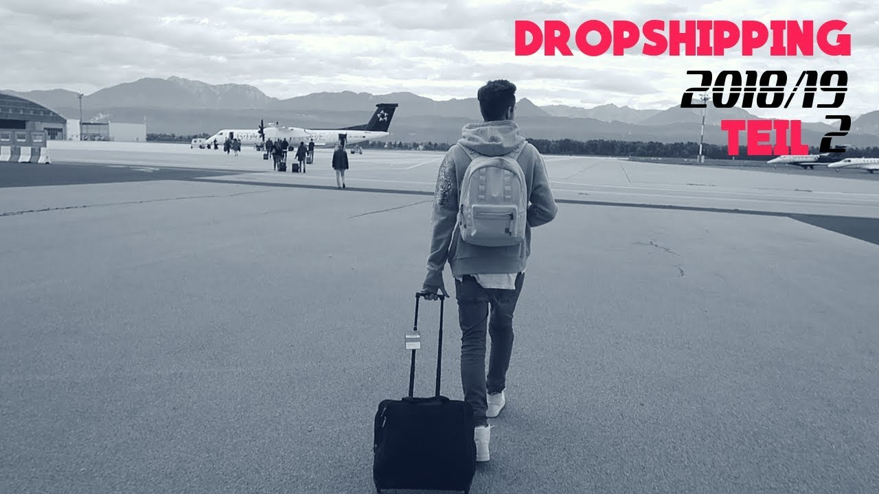 DROPSHIPPING 2018 - 2019 | Teil 2