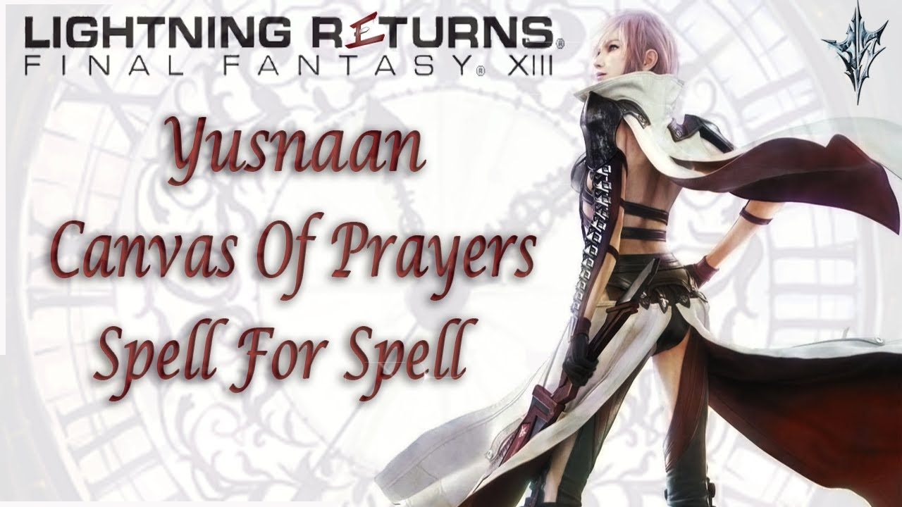 Yusnaan [Canvas Of Prayers] Spell For Spell   Lightning Returns: Final Fantasy XIII   With Comms