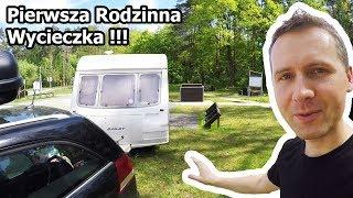 Pierwsza Rodzinna Wycieczka z Przyczepą Kempingową (Vlog #63)