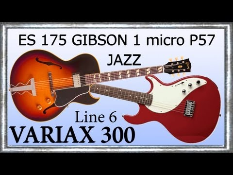 VARIAX 300 Démo 1959 ES 175 GIBSON 1 Micro P57 Improvisation JAZZ  BLUES Jean- Luc LACHENAUD