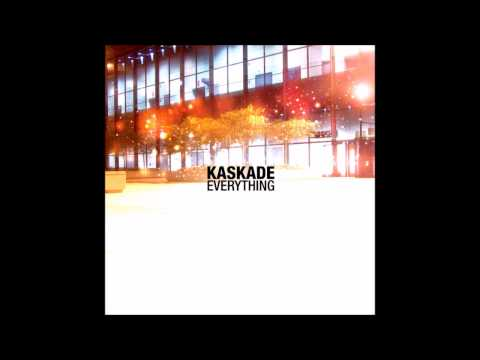 Kaskade  Everything Original Extended