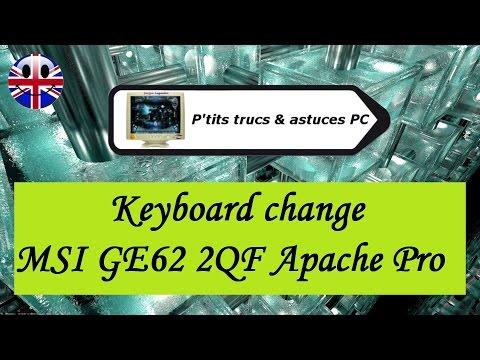[#Vidéo N°271] Keyboard change MSI GE62 2QF Apache Pro [Tuto informatique PC]