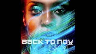 SKYE  Back To Now / Track 9. Dissolve