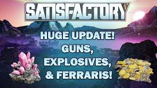 Satisfactory Game: Huge New Update! Quartz & Sulfur Tree. GUNS & EXPLOSIVES!