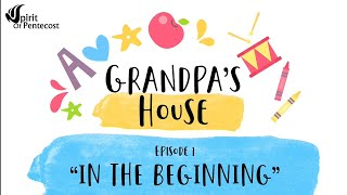 Grandpas House - Ep. 1 - In the Beginning