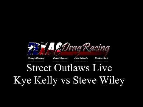 Street Outlaws Kye Kelly vs Steve Wiley