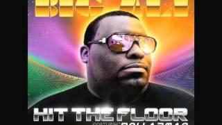Big Ali Ft Dollarman - Hit The Floor (I've Got The Power)
