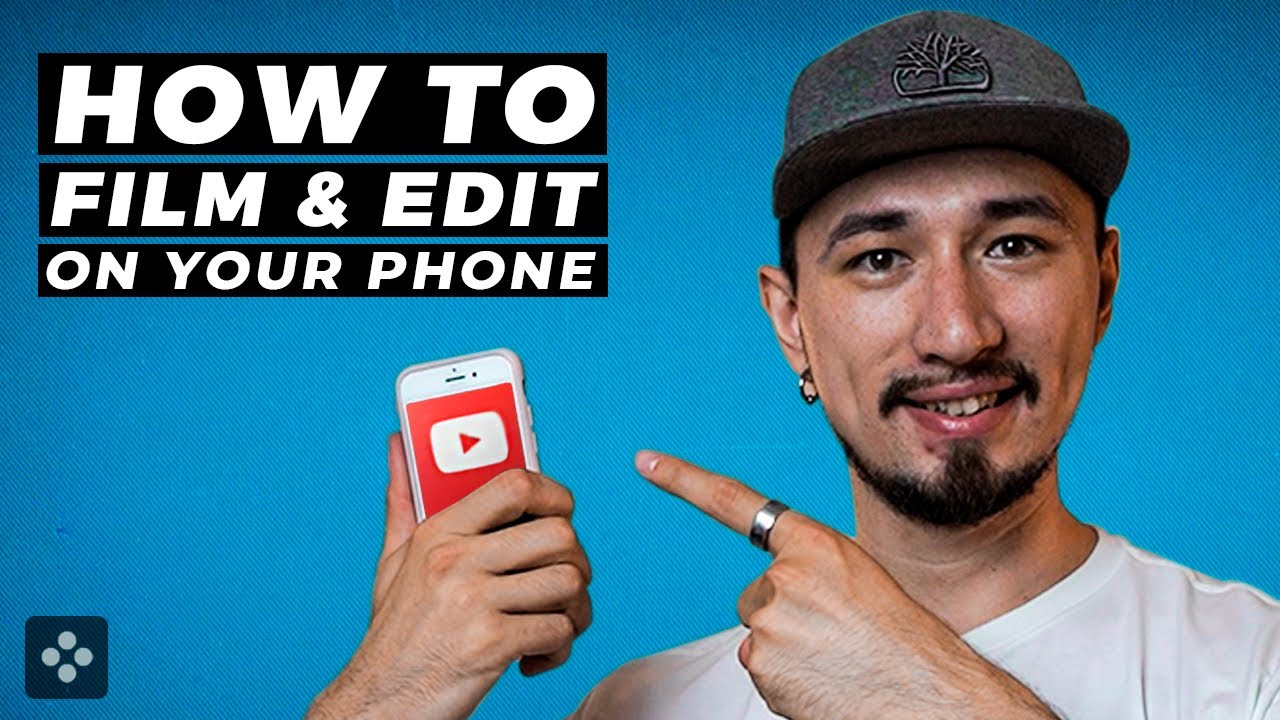 How To Film And Edit Youtube Videos On Your Phone?