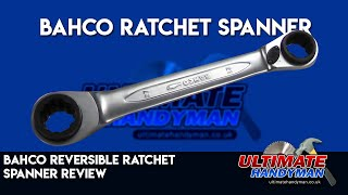 Bahco reversible ratchet spanner review