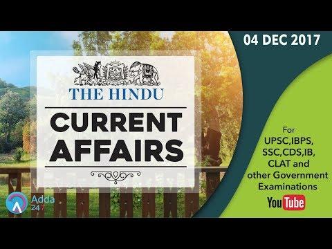 CURRENT AFFAIRS | THE HINDU | 4th December 2017 | UPSC,IBPS, RRB, SSC,CDS,IB,CLAT