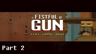 Indie Sunday! - A Fistful of Gun - Part 2