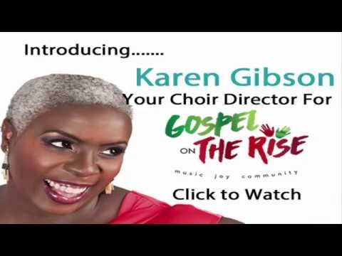 Introducing Karen Gibson Choir Director for Gospel on The Rise
