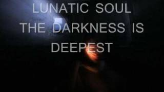 LUNATIC SOUL - THE DARKNESS IS DEEPEST