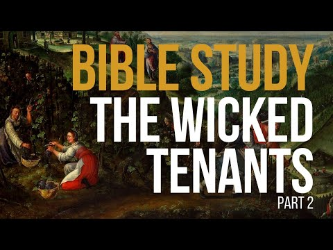 The Parable of the Wicked Tenants  (Part 2)