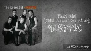 That Girl (Will Never Be Mine) - *NSYNC