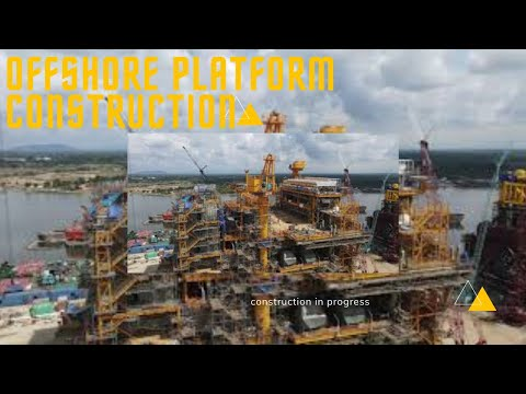 Offshore Platform - Construction