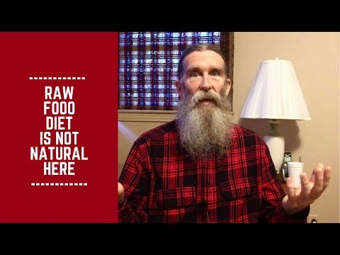 Raw Food Diet is NOT Natural Here: My Strategy