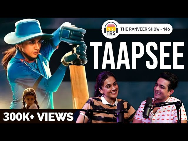Taapsee Pannu's Unstoppable Drive For Career, Success & Work-Life Balance | The Ranveer Show 146