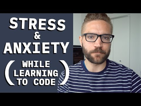 Dealing With Stress And Anxiety When Learning To Code